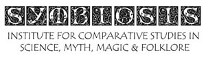 Symbiosis: Institute for Comparative Studies in Science, Myth, Magic and Folklore
