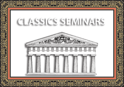 Classics Seminars