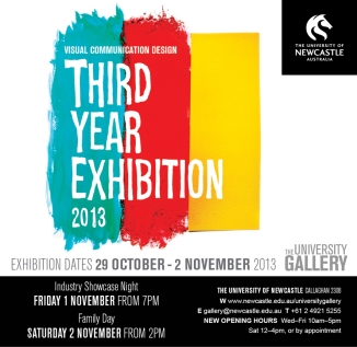 Visual Communication Design Third Year Exhibition on at the University Gallery from 29 October to the 2nd November 2013.