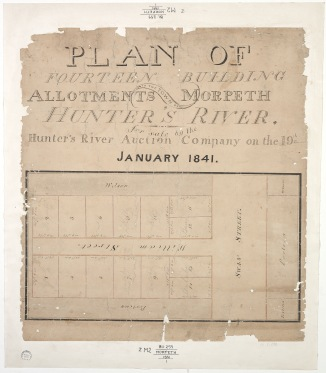 Plan of fourteen building allotments in the Town of Morpeth, Hunter's River: 19th January 1841(Courtesy of the State Library of NSW)