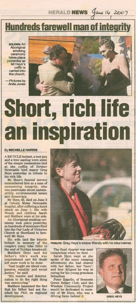 """Short, rich life an inspiration. Hundreds farewell man of integrity"" Newcastle Herald 14th June 2007"