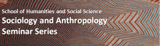 Sociology and Anthropology Seminar Series