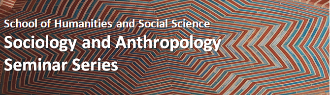 Sociology and Anthropology Seminar Series