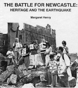 The Battle for Newcastle:Heritage and the Earthquake. By Margaret Henry, 1991.